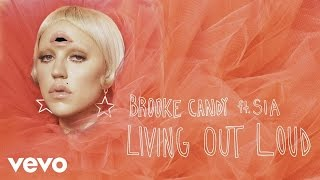 Brooke Candy - Living Out Loud (NOTD Remix) [Audio] ft. Sia