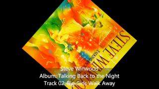 Watch Steve Winwood Big Girls Walk Away video