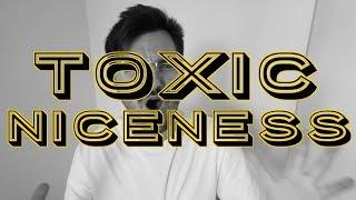Toxic Niceness | Elliott Morgan