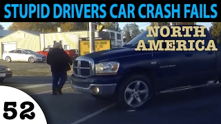 Stupid Drivers. Car Crash Fails USA and CANADA Episode 52. Crazy Drivers & Car Crashes
