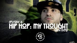 HIP HOP: MY THOUGHT // EP.4 // BBOY BENJI