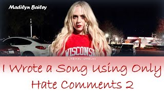 Madilyn Bailey- Lyrics -I Wrote a Song Using Only Hate Comments 2