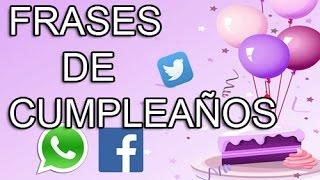 Frases De Cumpleaños Para Whatsapp - Facebook - Twitter - Frases Para Felicitar Cumpleaños #21