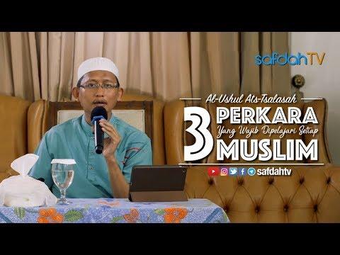 Kitab Al-Ushul Ats-Tsalastah: 3 Perkara Wajib Dipelajari Setiap Muslim - Ustadz Badru Salam, Lc