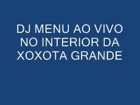 DJ MENU SANTANA AO VIVO NO INTERIOR DA XOXOTA GRANDE
