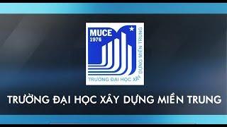 Đại học Xây dựng Miền Trung (MUCE)