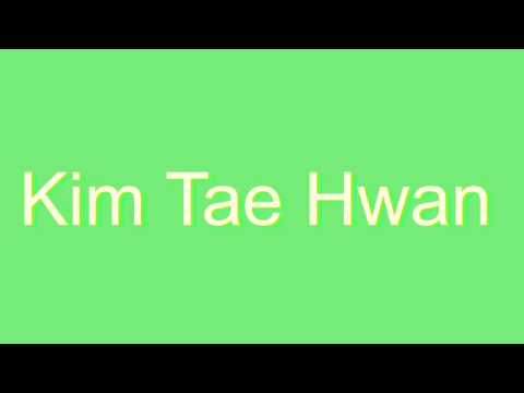 Expand your vocabulary and learn how to say new words: http://www.dictionaryvoice.com/How_To_Pronounce_Kim_Tae_Hwan.html Please leave a Like, a Comment, and Share. Bookmark us and share:...