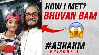 How I Met BB Ki Vines 🔥 #AskAKM Episode 1