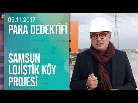 Cem Seymen, Samsun'un lojistik köy projesini anlattı - Para Dedektifi 05.11.2017 Pazar