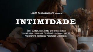 Liniker e os Caramelows - Intimidade (Official Music Video)