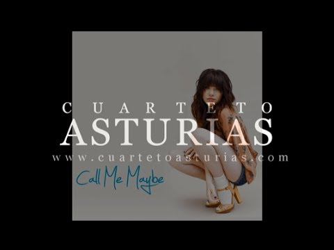 Cuarteto Asturias  - Call Me Maybe instrumental cover