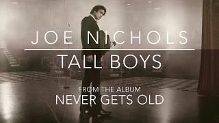 Joe Nichols Tall Boys
