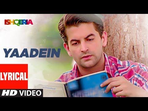 Yaadein Lyrical Video Song  | Ishqeria | Richa Chadha | Neil Nitin Mukesh |  Papon, Kalpana Patowry