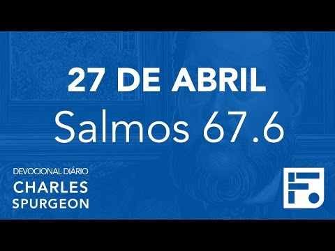27 de abril – Devocional Diário CHARLES SPURGEON #118