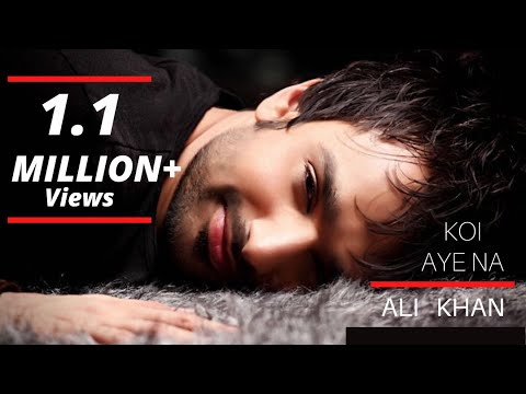 Ali Khan -  Koi Aye Na Music Videos