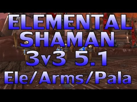 MOP PVP - 3v3 Arena: Elemental Shaman/Holy Pala/Arms Warrior ep 5