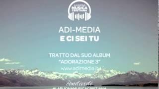 Download Lagu ADI MEDIA - E CI SEI TU Gratis STAFABAND