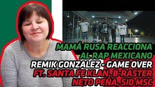 RUSSIAN MOM REACTS to Remik Gonzalez - Game Over - ft. Santa Fe Klan, B-Raster... | REACTION