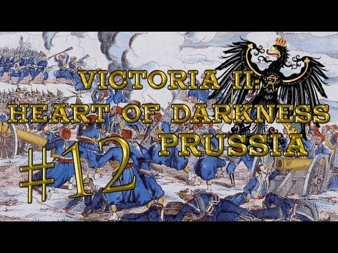 Let's Play: Victoria 2: Heart of Darkness (Prussia) - Ep. 13 by DiplexHeated
