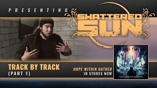 SHATTERED SUN - Hope Within Hatred (Track By Track (Part 1))