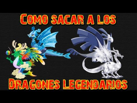 Como sacar a los Dragones Legendarios - Dragon City