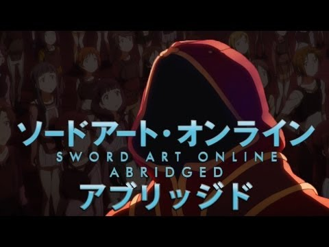 Sword Art Online: Abridged - SAO Abridged Parody: Episode 01