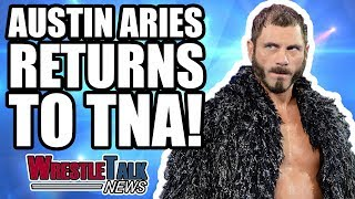 Austin Aries RETURNS To TNA Impact Wrestling! | WrestleTalk News Jan. 2018
