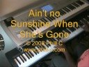ain't no sunshine when she's gone - bill withers ((jazz piano in   Picture
