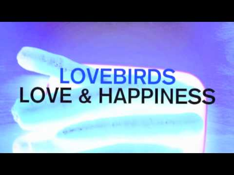 Lovebirds - Love & Happiness (original Lovebirds Mix) video