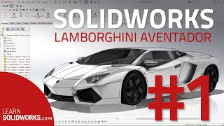 SolidWorks Car Tutorial - Model a Lamborghini Aventador