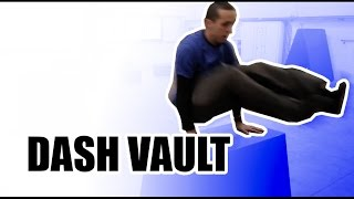 Tutos Parkour #16 - Le Dash Vault / Saut de Chat Inversé