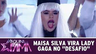 Máquina da Fama (17/08/15) - Maisa Silva vira Lady Gaga no