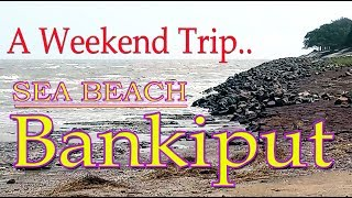 A weekend Trip to Bankiput The Unexplored Sea Beach