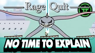Rage Quit – No Time to Explain