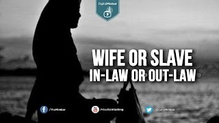 Wife or Slave, In law or Out law – Sajid Umar