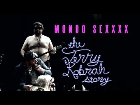Mondo Sexxxx: The Terry Kobrah Story - Full Length Film video