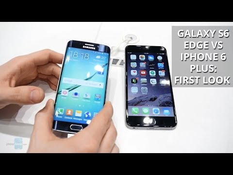 Samsung Galaxy S6 edge vs Apple iPhone 6 Plus: first look