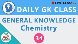 Daily GK Class #34 General Knowledge - Chemistry for SSC, BANK, UPSC, RAILWAY and all Govt. Exams