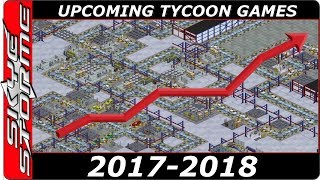 Top 10 Upcoming TYCOON STRATEGY Games 2017 - 2018 Railway Empires, Production LInes and Airports