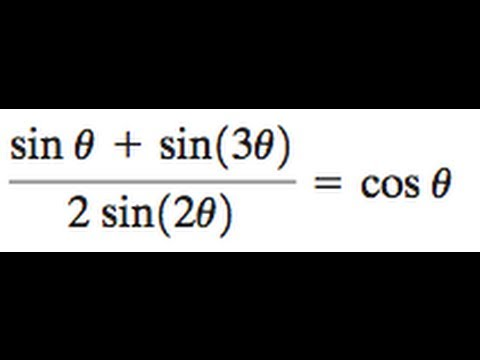 Prove (sin(x) + sin(3x)) / 2sin(2x) = cos(x)