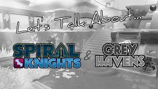 Let's Talk About... Spiral Knights Moving to Grey Havens