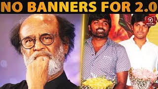 NO BANNERS FOR 2.O ?? | Rajinikanth | Vijay Sethupapathy |  Sivakarthikeyan