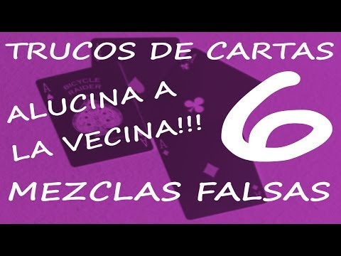 6 Mezclas Falsas. Tutorial trucos de cartas.