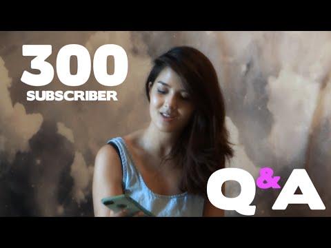300 SUBSCRIBER Q&A