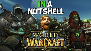 World Of Warcraft In A Nutshell (Ft: Nixxiom & Moocluck)