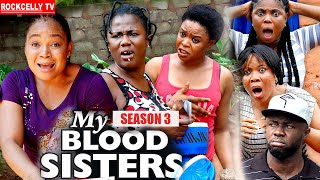 MY BLOOD SISTER (SEASON 3) - NEW MOVIE ALERT! - Racheal Okonkwo LATEST 2020 NOLLYWOOD MOVIE || HD
