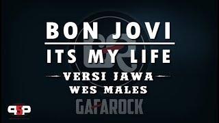 Download Lagu ITS MY LIFE - BON JOVI (Versi Jawa) WES MALES - Gafarock Gratis STAFABAND