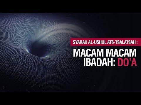 Macam - Macam Ibadah - Ustadz Khairullah Anwar Luthfi, Lc