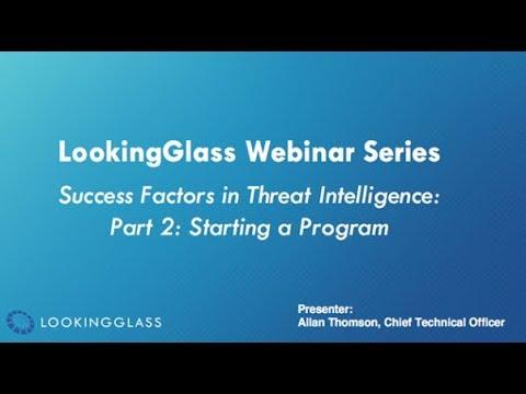 Success Factors in Threat Intelligence: Part 2 - Starting a Program