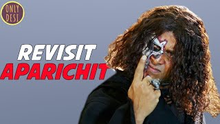 Aparichit : The LoL revisits
